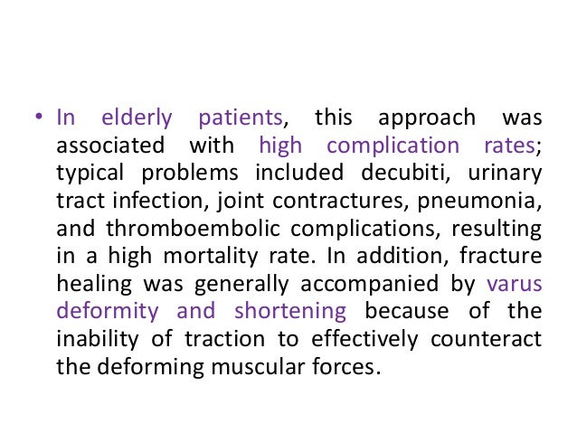 • In elderly patients, this approach was associated with high complication rates; typical problems included decubiti, urin...