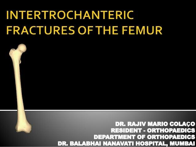 DR. RAJIV MARIO COLAÇO RESIDENT - ORTHOPAEDICS DEPARTMENT OF ORTHOPAEDICS DR. BALABHAI NANAVATI HOSPITAL, MUMBAI