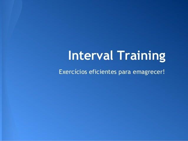 Interval TrainingExercícios eficientes para emagrecer!