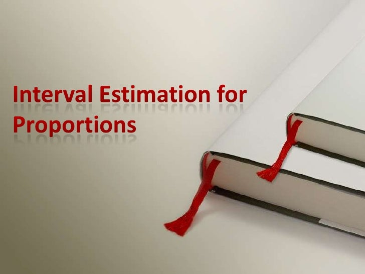 Interval Estimation for Proportions<br />