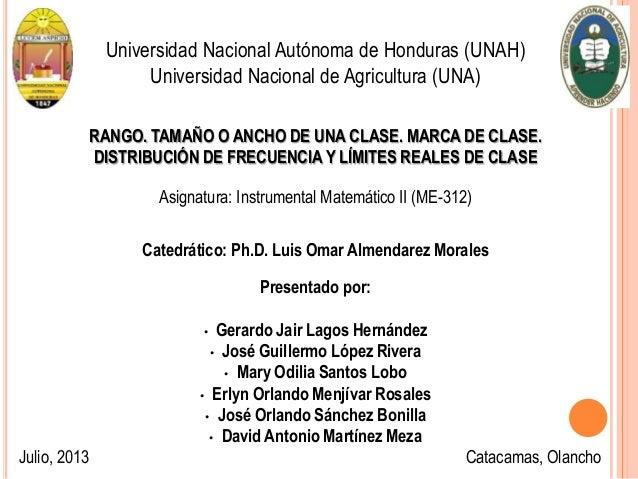 Universidad Nacional Autónoma de Honduras (UNAH) Universidad Nacional de Agricultura (UNA) RANGO. TAMAÑO O ANCHO DE UNA CL...