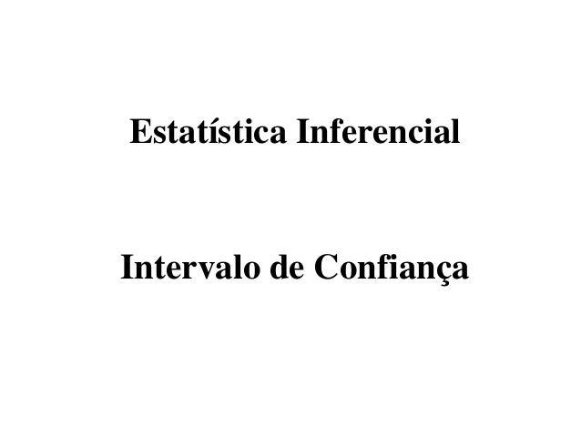 Estatística InferencialIntervalo de Confiança