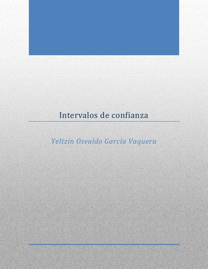 Intervalos de confianzaYeltzin Osvaldo García Vaquera