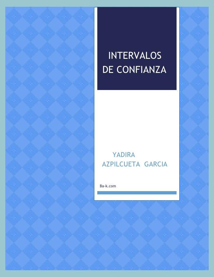 INTERVALOS DE CONFIANZA    YADIRA AZPILCUETA GARCIABa-k.com