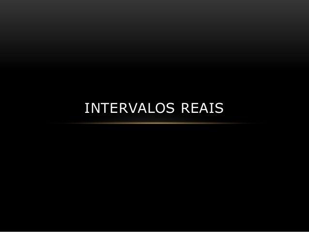 INTERVALOS REAIS