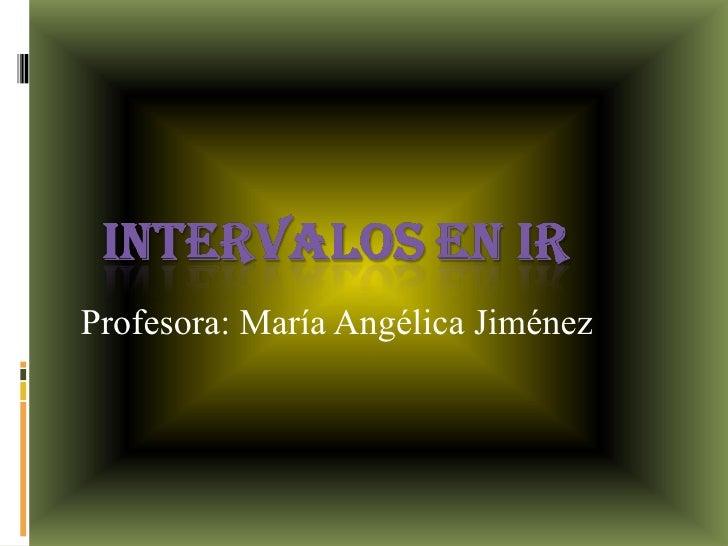 Profesora: María Angélica Jiménez