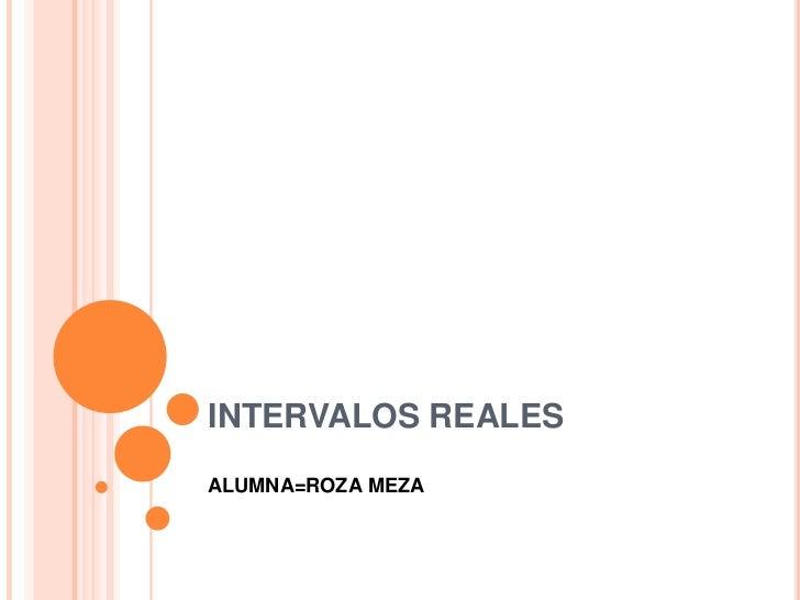 INTERVALOS REALESALUMNA=ROZA MEZA