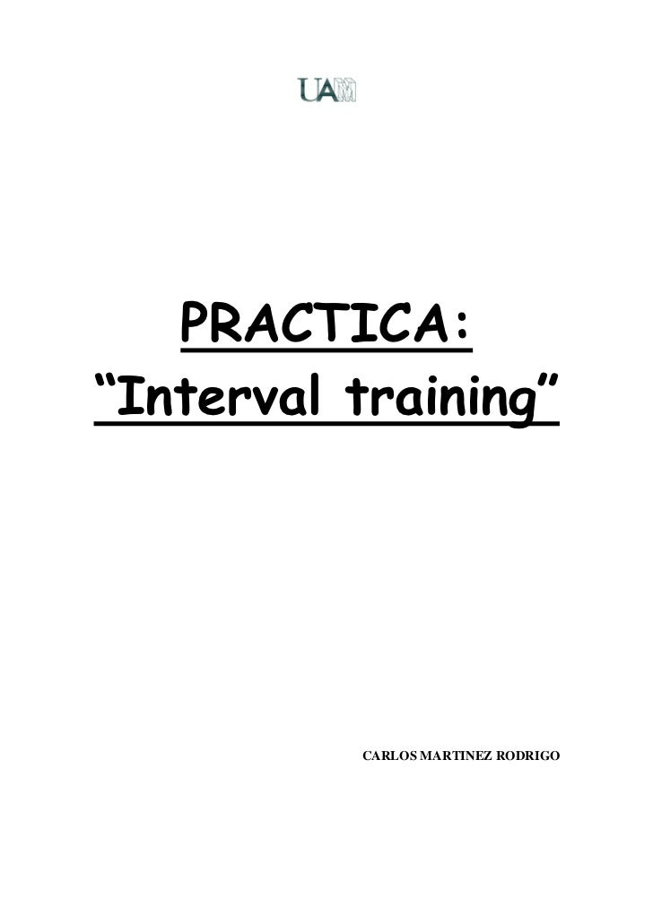 "PRACTICA:""Interval training""          CARLOS MARTINEZ RODRIGO"