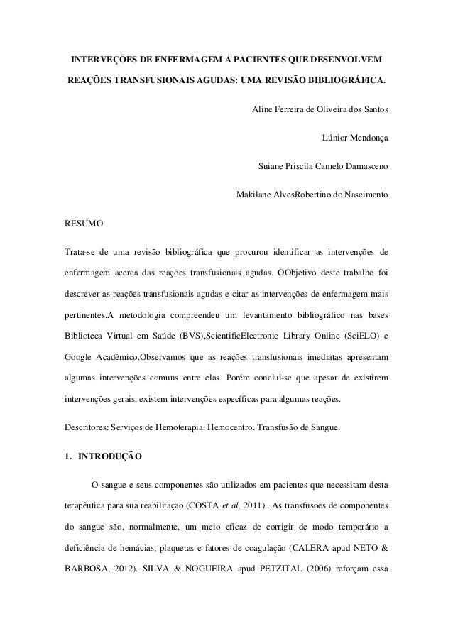 INTERVEÇÕES DE ENFERMAGEM A PACIENTES QUE DESENVOLVEM REAÇÕES TRANSFUSIONAIS AGUDAS: UMA REVISÃO BIBLIOGRÁFICA. Aline Ferr...
