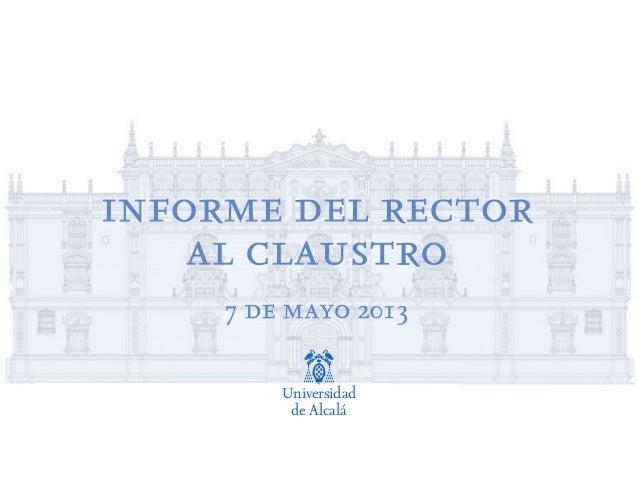 informe del rector al claustro 7 de mayo 2013 Universidad de Alcalá