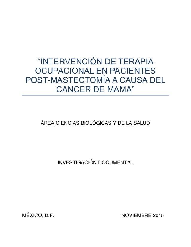 """""""INTERVENCIÓN DE TERAPIA OCUPACIONAL EN PACIENTES POST-MASTECTOMÍA A CAUSA DEL CANCER DE MAMA"""" ÁREA CIENCIAS BIOLÓGICAS Y ..."""