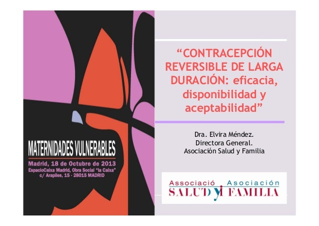 """""""CONTRACEPCIÓN REVERSIBLE DE LARGA DURACIÓN: eficacia, disponibilidad y aceptabilidad"""" Dra. Elvira Méndez. Directora Gener..."""