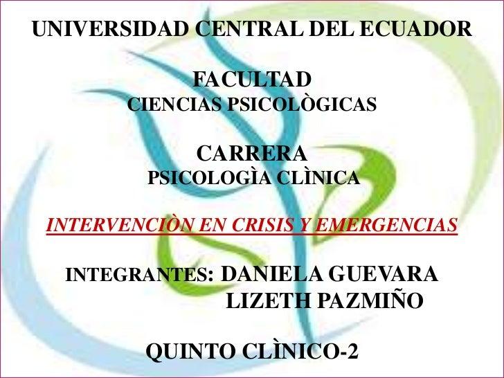 UNIVERSIDAD CENTRAL DEL ECUADOR             FACULTAD        CIENCIAS PSICOLÒGICAS              CARRERA         PSICOLOGÌA ...