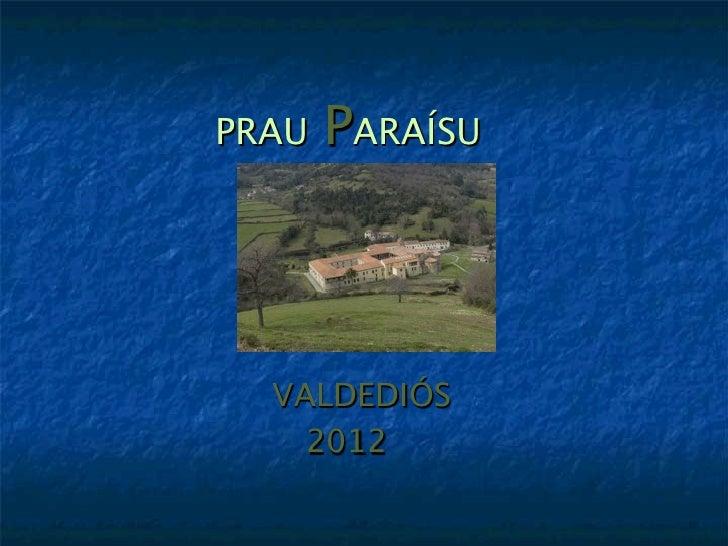 PRAU   PARAÍSU          VALDEDIÓS            2012