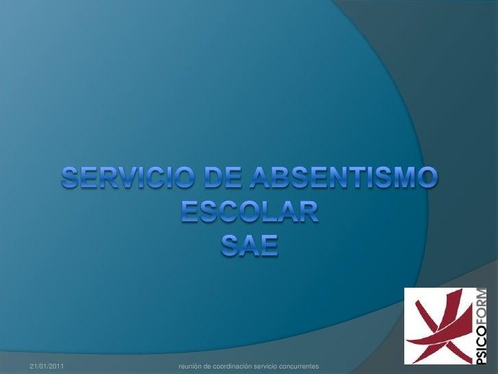 Servicio de Absentismo EscolarSAE<br />21/01/2011<br />reunión de coordinación servicio concurrentes<br />
