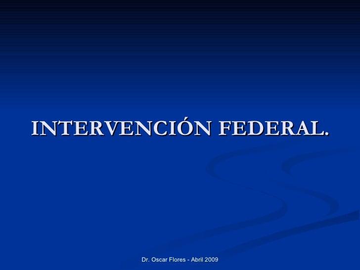 INTERVENCIÓN FEDERAL.