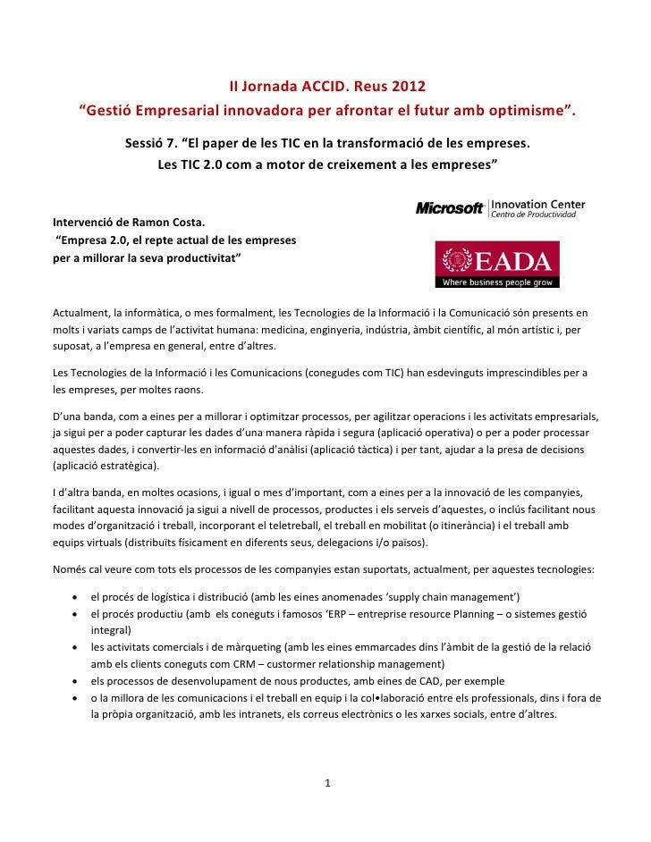 """II Jornada ACCID. Reus 2012        """"Gestió Empresarial innovadora per afrontar el futur amb optimisme"""".                Ses..."""