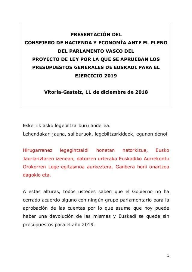 1 PRESENTACIÓN DEL CONSEJERO DE HACIENDA Y ECONOMÍA ANTE EL PLENO DEL PARLAMENTO VASCO DEL PROYECTO DE LEY POR LA QUE SE A...