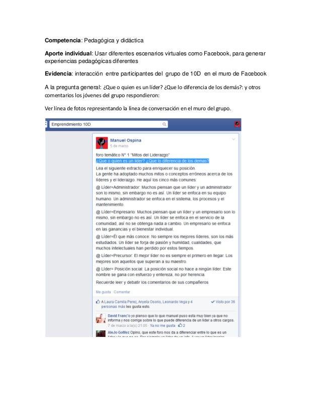 Competencia: Pedagógica y didáctica  Aporte individual: Usar diferentes escenarios virtuales como Facebook, para generar e...
