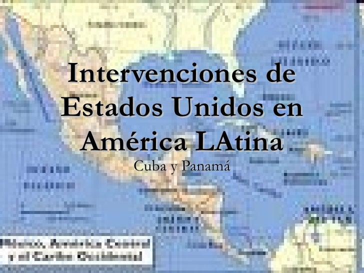 Intervenciones de Estados Unidos en América LAtina Cuba y Panamá