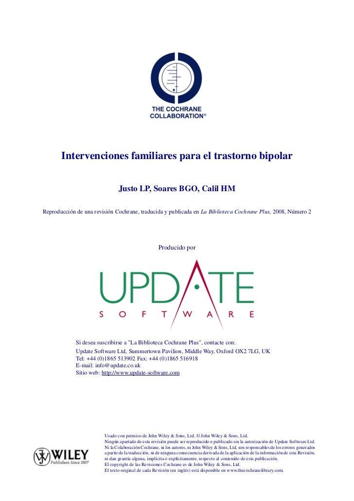 Intervenciones familiares para el trastorno bipolar                               Justo LP, Soares BGO, Calil HMReproducci...