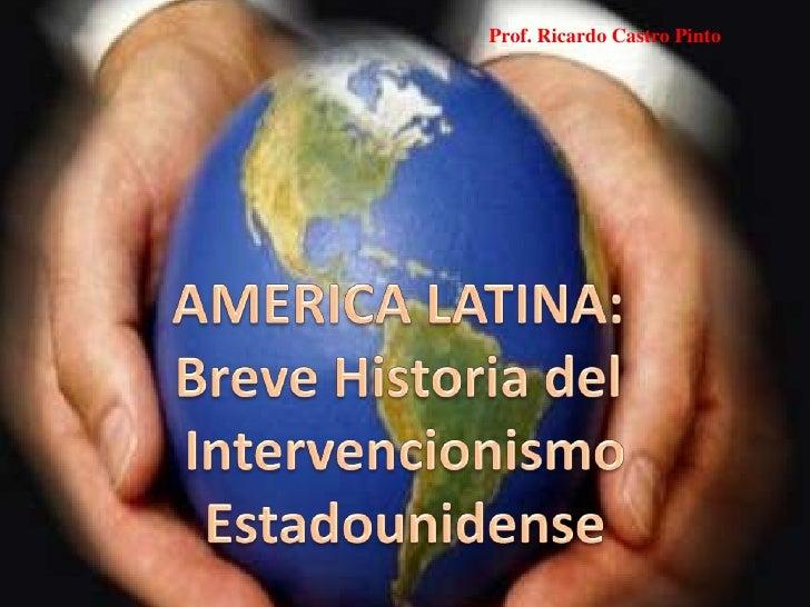 Intervencionismo De Eeuu En America Latina I