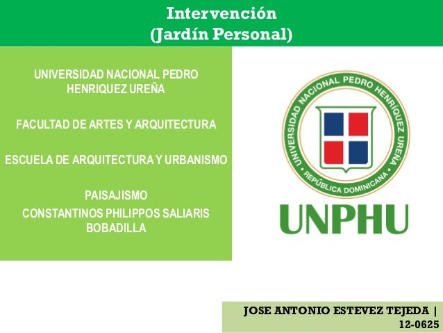 UNIVERSIDAD NACIONAL PEDRO HENRIQUEZ UREÑA FACULTAD DE ARTES Y ARQUITECTURA ESCUELA DE ARQUITECTURAY URBANISMO PAISAJISMO ...