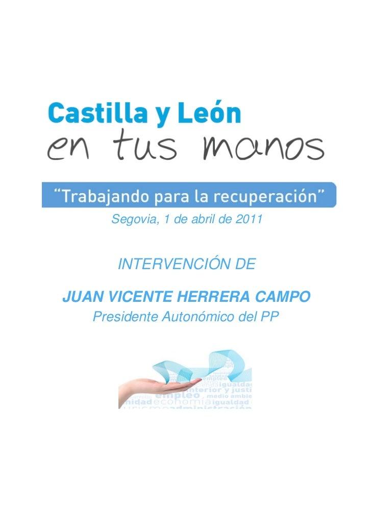 Segovia, 1 de abril de 2011      INTERVENCIÓN DEJUAN VICENTE HERRERA CAMPO   Presidente Autonómico del PP