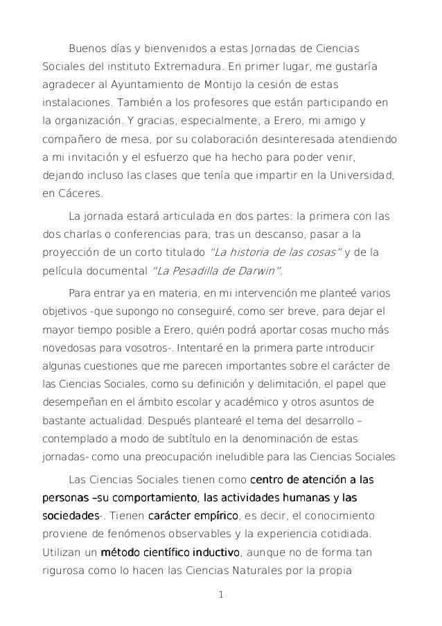 1 Buenos días y bienvenidos a estas Jornadas de Ciencias Sociales del instituto Extremadura. En primer lugar, me gustaría ...