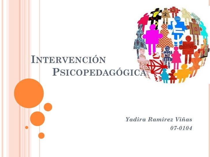 INTERVENCIÓN    PSICOPEDAGÓGICA               Yadira Ramírez Viñas                            07-0104