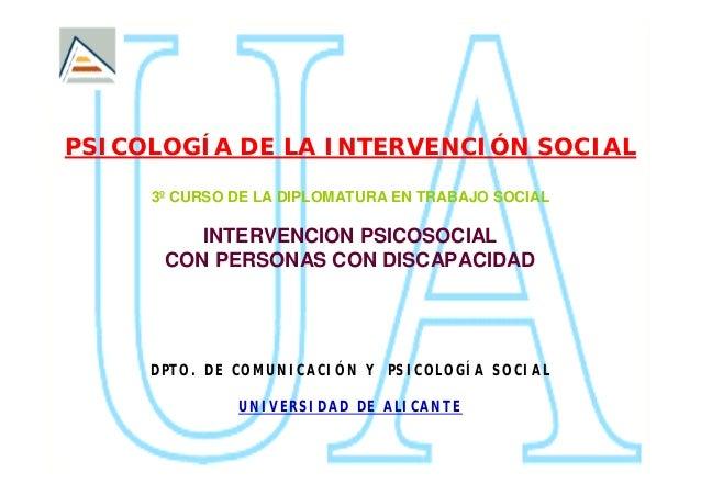 PSICOLOGÍA DE LA INTERVENCIÓN SOCIAL     3º CURSO DE LA DIPLOMATURA EN TRABAJO SOCIAL         INTERVENCION PSICOSOCIAL    ...