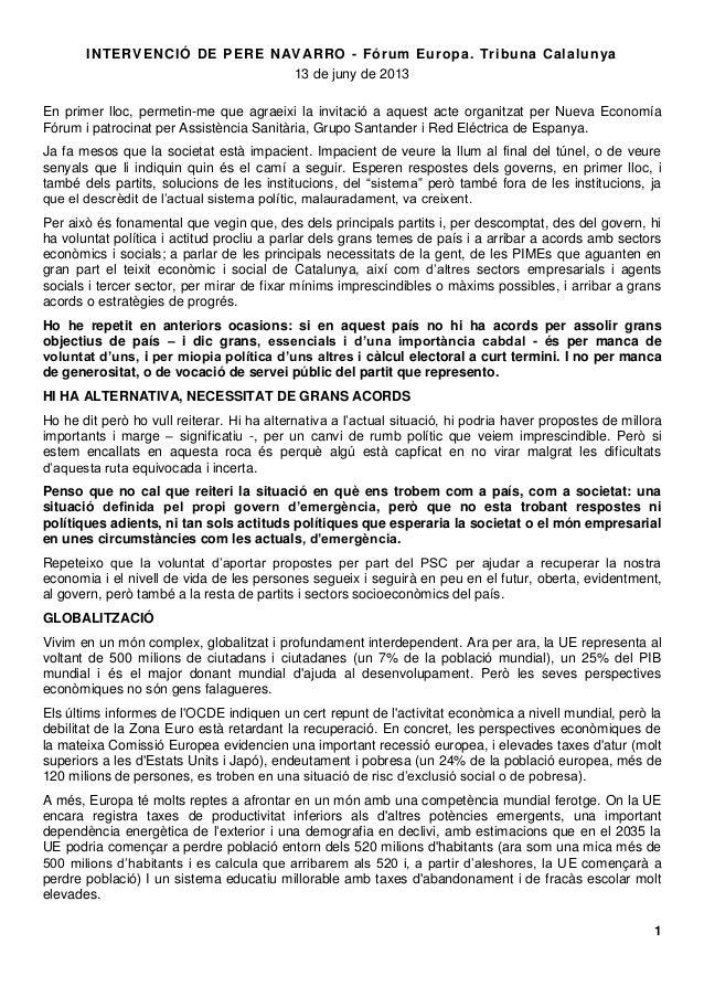 1INTERVENCIÓ DE PERE NAVARRO - Fórum Europa. Tribuna Calalunya13 de juny de 2013En primer lloc, permetin-me que agraeixi l...