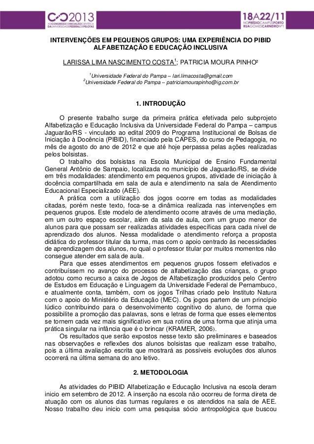 INTERVENÇÕES EM PEQUENOS GRUPOS: UMA EXPERIÊNCIA DO PIBID ALFABETIZAÇÃO E EDUCAÇÃO INCLUSIVA LARISSA LIMA NASCIMENTO COSTA...