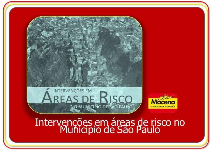 Intervenções em áreas de risco no      Município de São Paulo