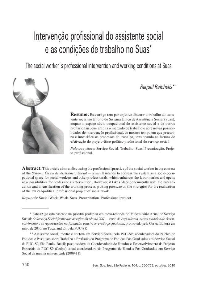 750 Serv. Soc. Soc., São Paulo, n. 104, p. 750-772, out./dez. 2010 Intervençãoprofissionaldoassistentesocial eascondiçõesd...