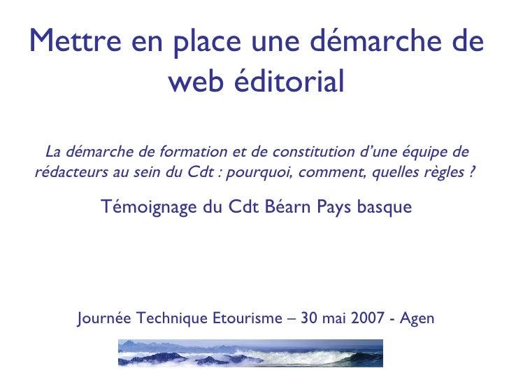 Mettre en place une démarche de web éditorial La démarche de formation et de constitution d'une équipe de rédacteurs au se...