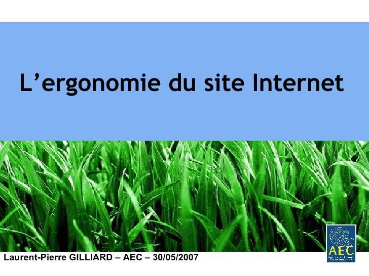 L'ergonomie du site Internet   Laurent-Pierre GILLIARD – AEC – 30/05/2007