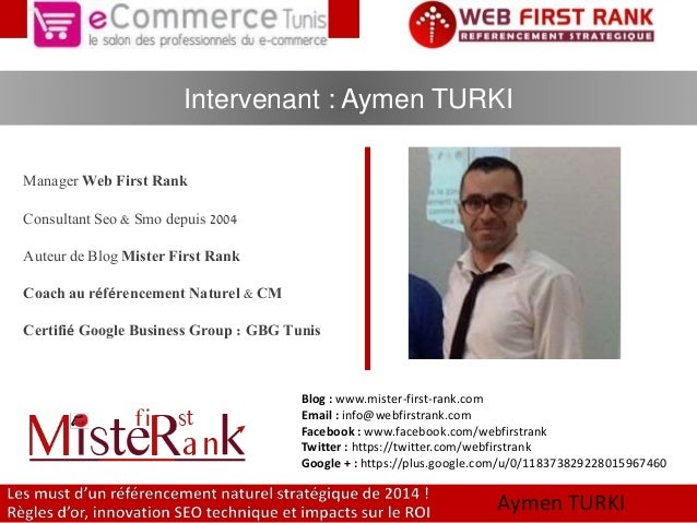 Intervenant : Aymen TURKI  |wAwywm.weenb fTiUrsRtrKaInk.1com  Manager Web First Rank  Consultant Seo & Smo depuis 2004  Au...