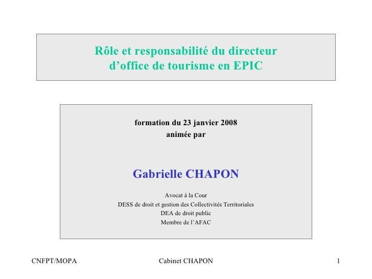 Rôle et responsabilité du directeur                d'office de tourisme en EPIC                           formation du 23 ...