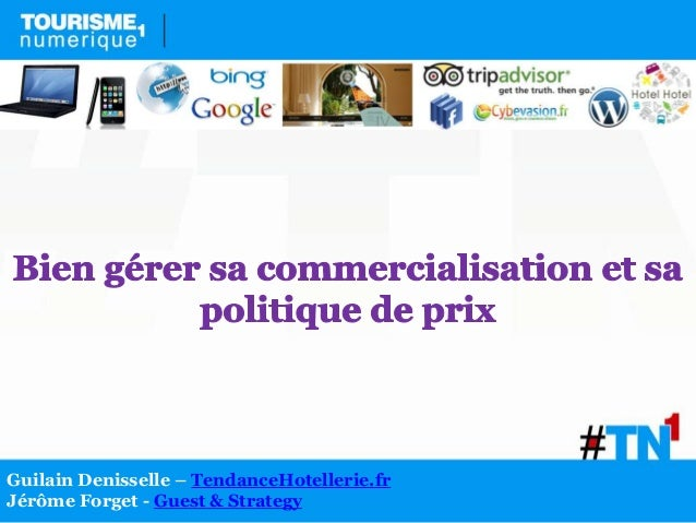 Guilain Denisselle – TendanceHotellerie.frJérôme Forget - Guest & Strategy