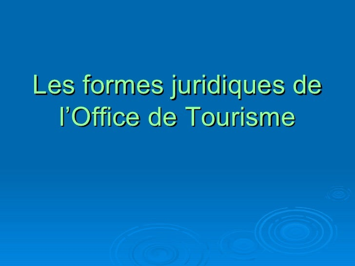Les formes juridiques de   l'Office de Tourisme
