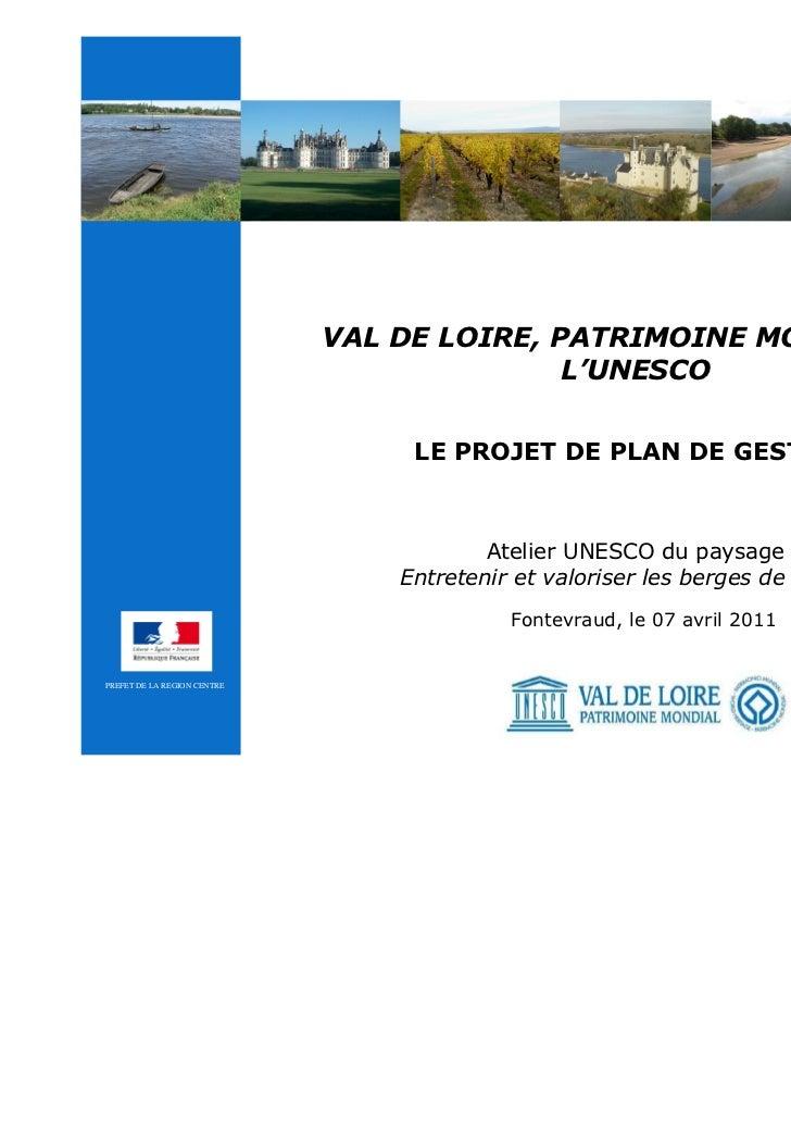VAL DE LOIRE, PATRIMOINE MONDIAL DE                                            L'UNESCO                                  L...