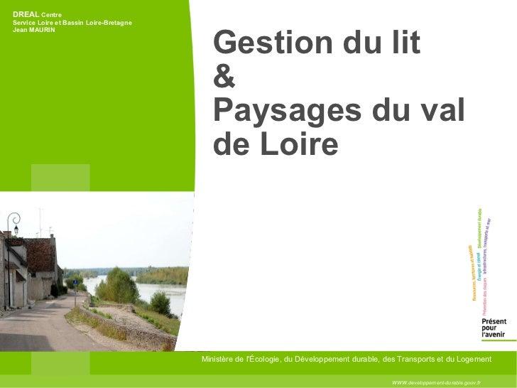 Gestion du lit &  Paysages du val de Loire WWW.developpement-durable.gouv.fr Ministère de l'Écologie, du Développement dur...