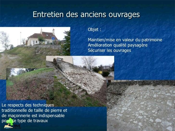R IV E         Avantages des techniques végétales  Souplesse des ouvrages et résistance (ancrage dans la  berge)  Incidenc...