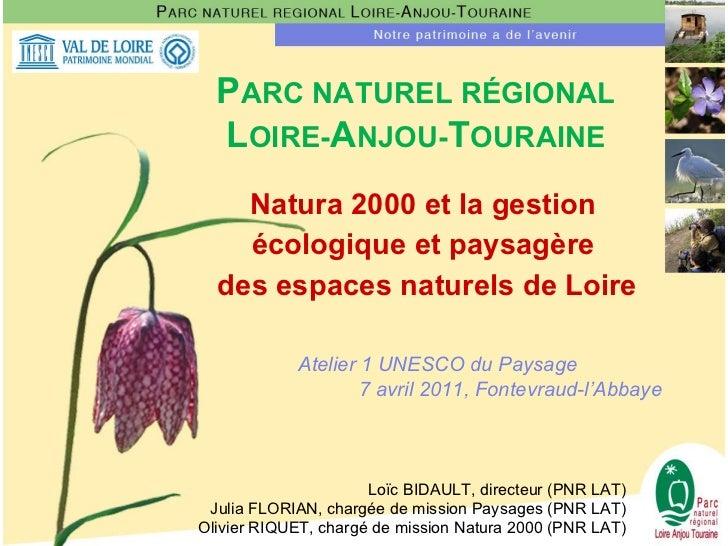 PARC NATUREL RÉGIONAL  LOIRE-ANJOU-TOURAINE    Natura 2000 et la gestion    écologique et paysagère  des espaces naturels ...