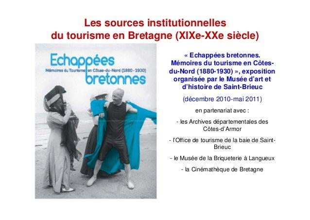Les sources institutionnelles du tourisme en Bretagne (XIXe-XXe siècle) « Echappées bretonnes. Mémoires du tourisme en Côt...