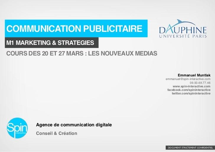 COMMUNICATION PUBLICITAIREM1 MARKETING & STRATEGIESCOURS DES 20 ET 27 MARS : LES NOUVEAUX MEDIAS                          ...