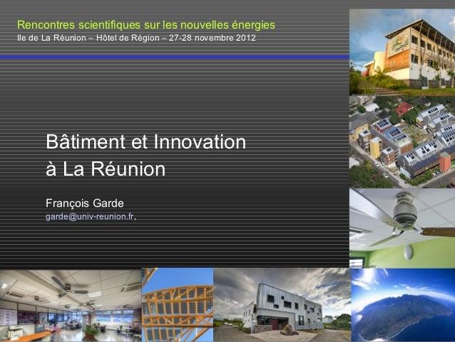 Rencontres scientifiques sur les nouvelles énergies         1Ile de La Réunion – Hôtel de Région – 27-28 novembre 2012    ...