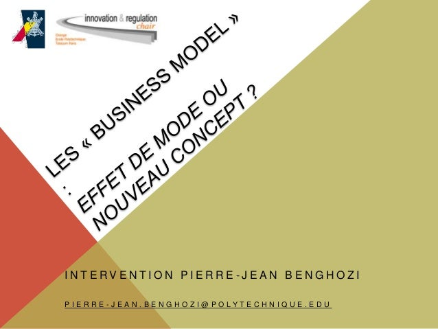 INTERVENTION PIERRE-JEAN BENGHOZIPIERRE-JEAN.BENGHOZI@POLYTECHNIQUE.EDU