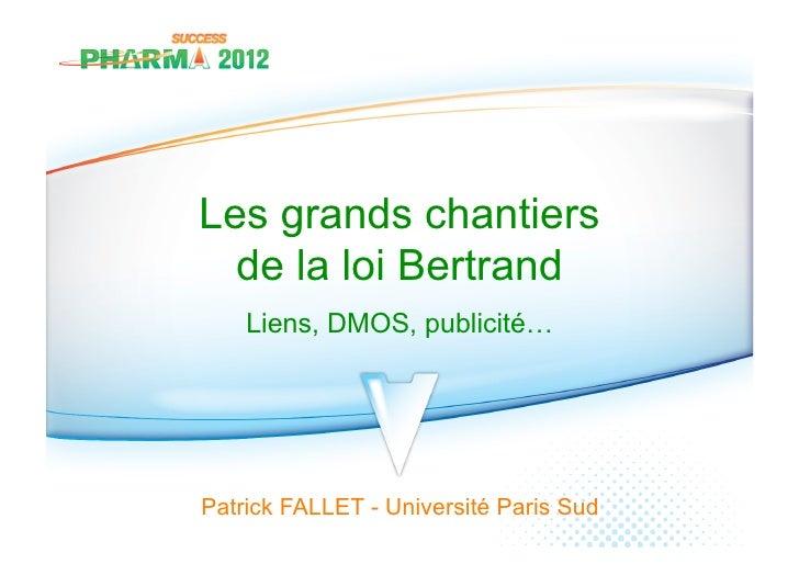 Les grands chantiers  de la loi Bertrand    Liens, DMOS, publicité…Patrick FALLET - Université Paris Sud